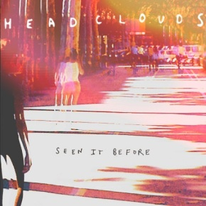 LYSSNA: Headclouds – Seen ItBefore